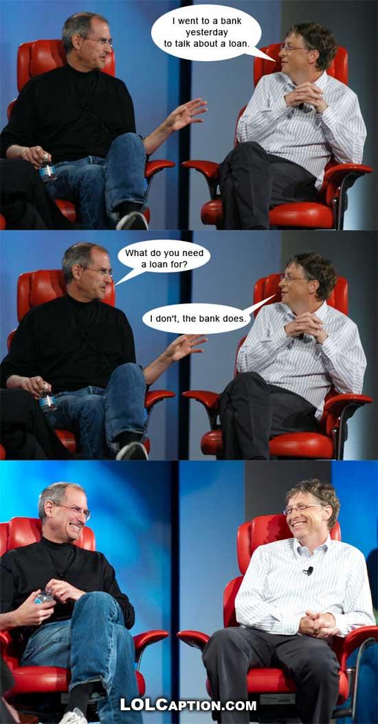 lolcaption-funny-celeb-pics-gates-jobbs-bank-loan-joke-apple-microsoft-haha.jpg