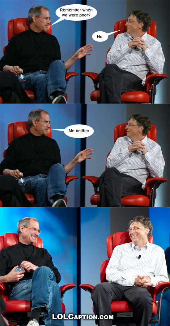 lolcaption-funny-celeb-pics-steve-jobbs-bill-gates-microsoft-remember-when-we-were-poor-apple.jpg